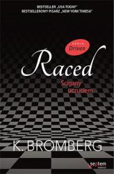 Raced - ścigany uczuciem K. Bromberg